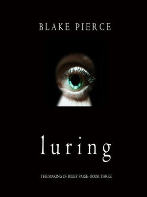 cover image of Luring (The Making of Riley Paige—Book 3)