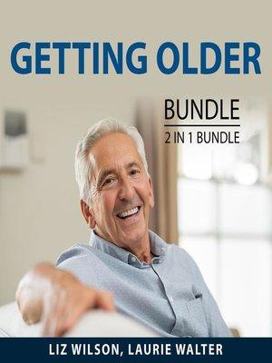 cover image of Getting Older Bundle, 2 in 1 Bundle