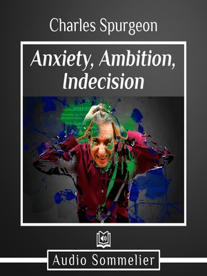cover image of Anxiety, Ambition, Indecision