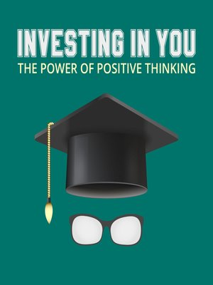 cover image of Investing In You--The Power of Positive Thinking