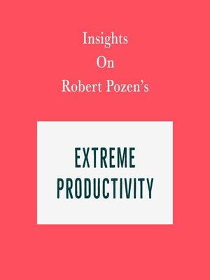 cover image of Insights on Robert Pozen's Extreme Productivity
