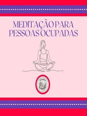 cover image of Meditação para pessoas ocupadas