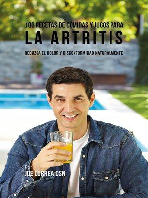 cover image of 100 Recetas de Comidas y Jugos para la Artritis