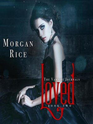 cover image of Loved (Book #2 in the Vampire Journals)