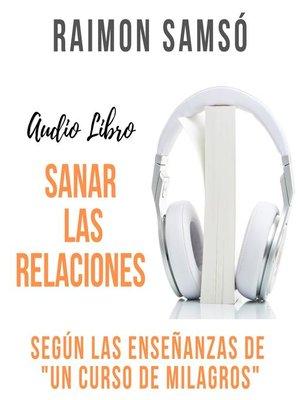 cover image of Sanar las relaciones