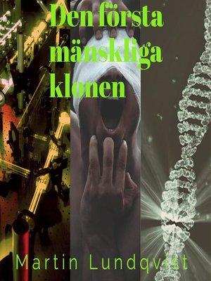 cover image of Den första mänskliga klonen