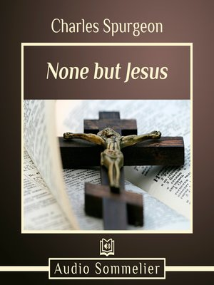 cover image of None But Jesus