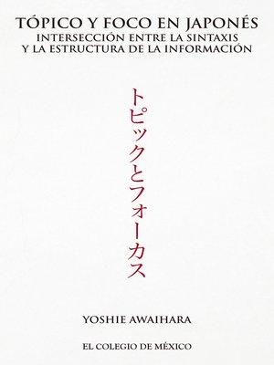 cover image of Tópico y foco en japonés