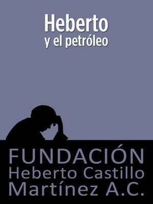cover image of Heberto y el petróleo