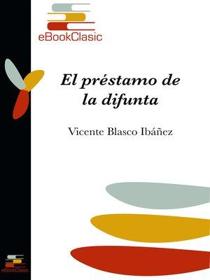 cover image of El préstamo de la difunta (Anotado)