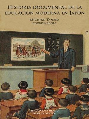 cover image of Historia documental de la educación moderna en Japón