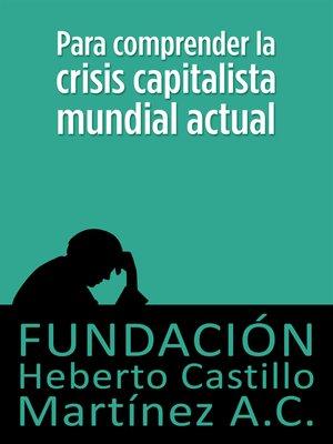 cover image of Para comprender la crisis capitalista mundial actual