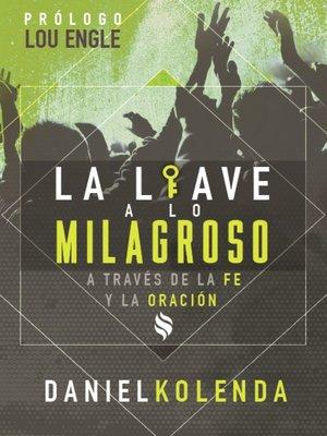 cover image of La llave a lo milagroso