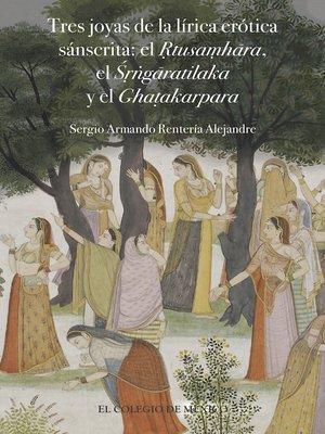 cover image of Tres joyas de la lírica erótica sánscrita