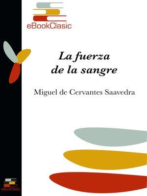 cover image of La fuerza de la sangre (Anotado)