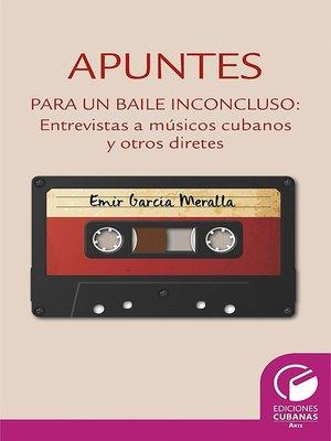 cover image of Apuntes para un baile inconcluso. Entrevista a músicos cubanos y otros diretes