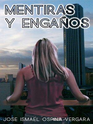 cover image of MENTIRAS Y ENGAÑOS