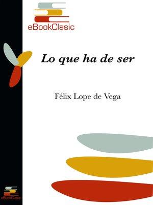 cover image of Lo que ha de ser (Anotado)