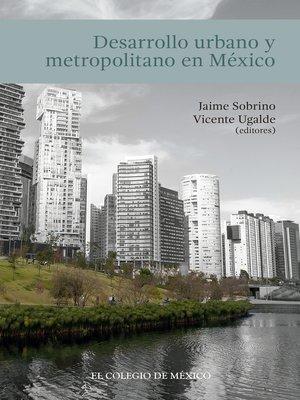 cover image of Desarrollo urbano y metropolitano en México