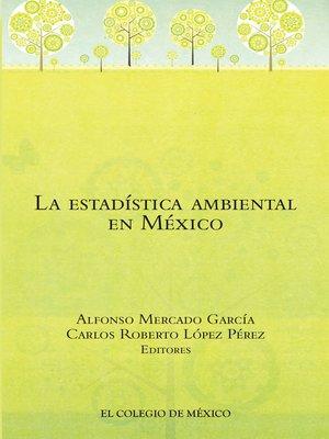 cover image of La estadística ambiental en México