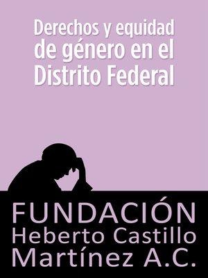 cover image of Derechos y equidad de género en el Distrito Federal