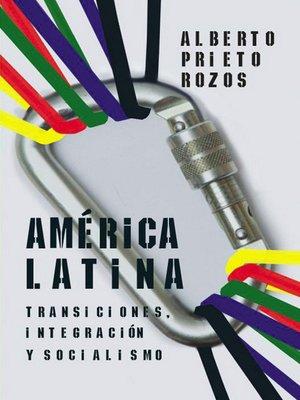 cover image of América Latina. Transiciones, integración y socialismo.
