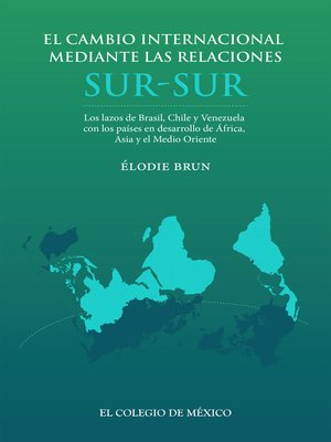 cover image of El cambio internacional mediante las relaciones sur-sur
