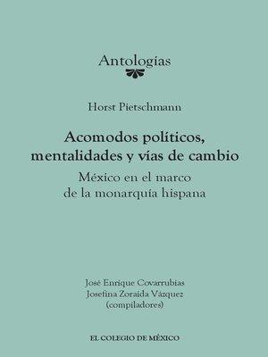 cover image of Acomodos políticos, mentalidades y vías de cambio