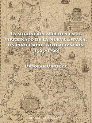 cover image of La migración asiática en el virreinato de la Nueva España