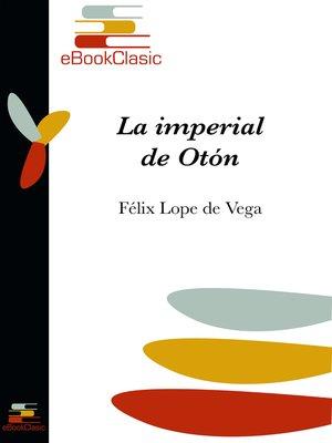 cover image of La imperial de Otón (Anotado)