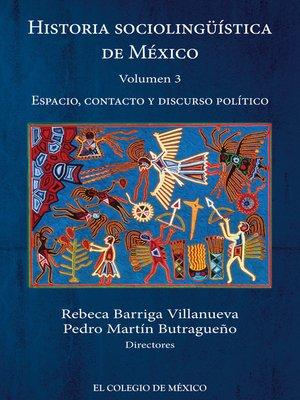 cover image of Historia sociolingüística de México, Volumen 3