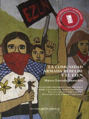 cover image of La comunidad armada rebelde y el EZLN