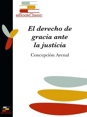 cover image of El derecho de gracia ante la justicia (Anotado)