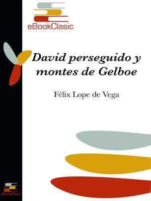 cover image of David perseguido y montes de Gelboe (Anotado)