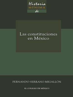 cover image of Historia mínima de las constituciones en México