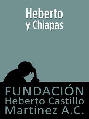 cover image of Heberto y Chiapas