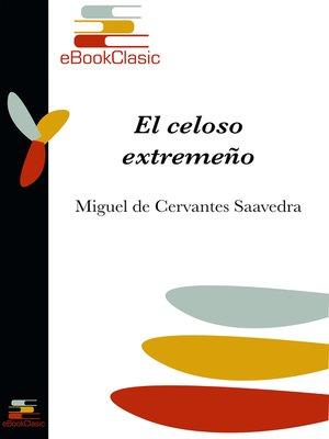 cover image of El celoso extremeño (Anotado)