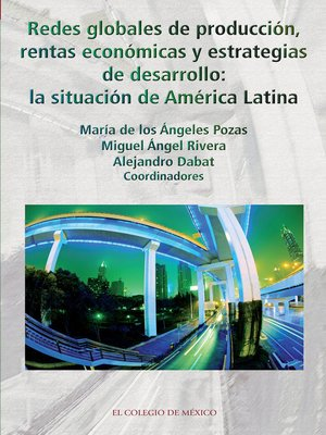 cover image of Redes globales de producción, rentas económicas y estrategias de desarrollo