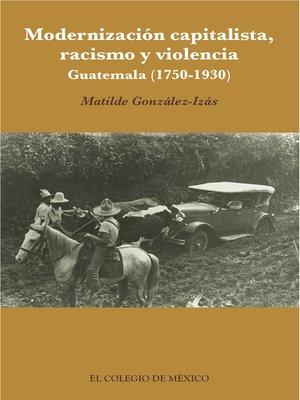 cover image of Modernización capitalista, racismo y violencia.