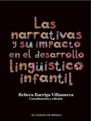 cover image of Las narrativas y su impacto en el desarrollo lingüístico infantil.