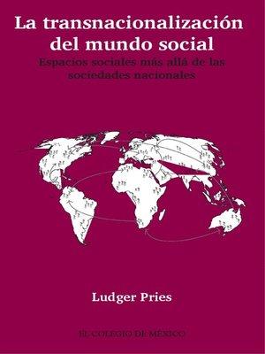 cover image of La transnacionalización del mundo social