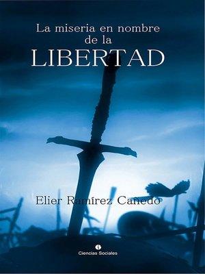 cover image of La miseria en nombre de la libertad