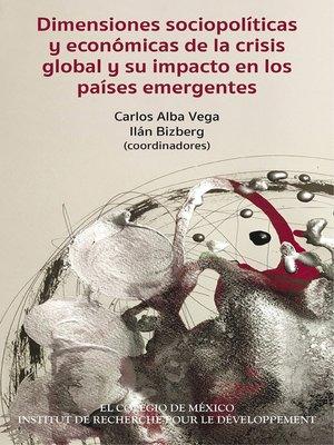 cover image of Dimensiones sociopolíticas y económicas de la crisis global y su impacto en los países emergentes
