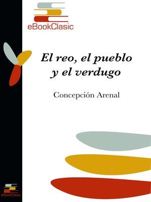 cover image of El reo, el pueblo y el verdugo (Anotado)