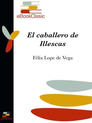 cover image of El caballero de Ilescas (Anotado)