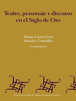 cover image of Teatro, personaje y discurso en el siglo de oro
