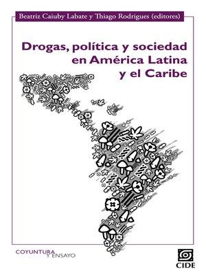 cover image of Drogas, política y sociedad en América Latina y el Caribe