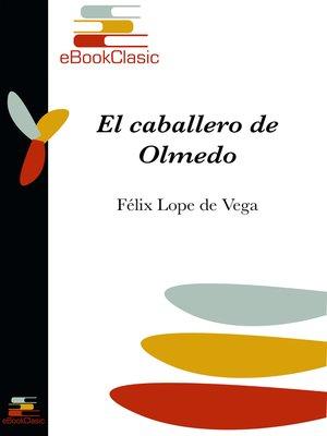 cover image of El caballero de Olmedo (Anotado)