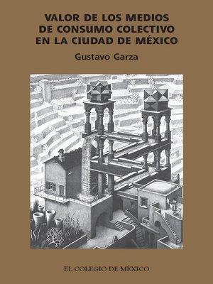 cover image of Valor de los medios de consumo colectivo en la ciudad de México