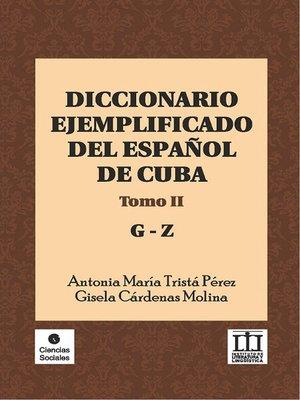 cover image of Diccionario ejemplificado del español de Cuba. Tomo II
